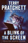 A Blink of the Screen: Collected Shorter Fiction - Terry Pratchett