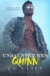 Quinn I: Undaunted Men Series - J.C. Cliff, Sommer Stein, K.D. Robichaux, Soni Gillette