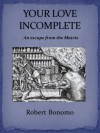 Your Love Incomplete - Robert Bonomo