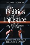 The Politics of Injustice: Crime and Punishment in America - Katherine A. Beckett, Theodore Sasson
