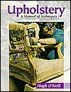 Upholstery-A Manual of Techniques - Hugh O'Neill