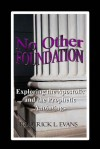 No Other Foundation...: Exploring the Apostolic and the Prophetic Anointing - Roderick L. Evans
