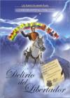 Delirio del Libertador (Biografía de Simon Bolivar) - Luis Alberto Villamarin Pulido