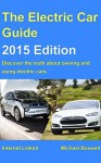 The Electric Car Guide - 2015 Edition: Discover the truth about owning and using electric cars (Greenstream Eco Guides) - Michael Boxwell