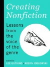 Creating Nonfiction: Lessons from the Voice of the Genre - Roy Peter Clark, Megan Foss, Steven Harvey, Lisa Knopp, Bret Lott, Hilary Masters, Susan Messer, Natalia Rachel Singer, Lee Gutkind, Robyn Jodlowski