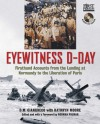 Eyewitness D-Day: Firsthand Accounts from the Landing at Normandy to the Liberation of Paris - D.M. Giangreco, Kathryn Moore, Norman Polmar