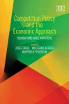 Competition Policy and the Economic Approach: Foundations and Limitations - Josef Drexl