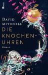 Die Knochenuhren - David Mitchell, Volker Oldenburg