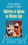 Maîtres et élèves au Moyen-Âge - Pierre Riché, Jacques Verger