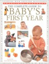 The Complete Guide To Baby's First Year - Alison Mackonochie