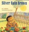 Silver Rain Brown - M.C. Helldorfer