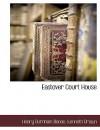 Eastover Court House - Henry Burnham Boone, Kenneth Brown