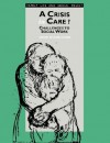 A Crisis in Care?: Challenges to Social Work - John Clarke