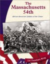 The Massachusetts 54th: African American Soldiers Of The Union - Gina DeAngelis