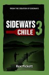 Sideways 3 Chile - Rex Pickett