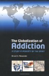 The Globalization of Addiction: A Study in Poverty of the Spirit - Bruce K. Alexander