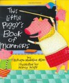 This Little Piggy's Book of Manners - Kathryn Madeline Allen, Nancy Wolff