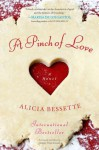 A Pinch of Love: A Novel - Alicia Bessette