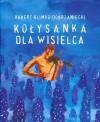 Kołysanka dla wisielca - Hubert Klimko-Dobrzaniecki