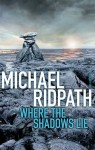 Where the Shadows Lie - Michael Ridpath