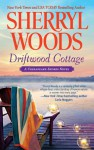 Driftwood Cottage - Sherryl Woods