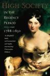 High Society in the Regency Period, 1788-1830 - Venetia Murray