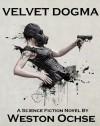 Velvet Dogma - Weston Ochse