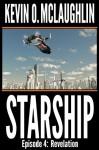 Starship Episode 4: Revelation - Kevin O. McLaughlin, Susan Bingham