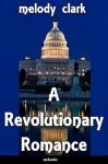 A Revolutionary Romance - Melody  Clark