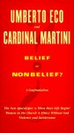 Belief or Nonbelief? - Umberto Eco, Carlo Maria Martini, Minna Proctor, Harvey Cox