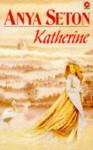 Katherine - Anya Seton