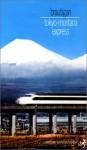 The Tokyo-Montana Express - Richard Brautigan