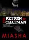 The Return of Chatman - Miasha