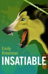 INSATIABLE (A Sydney Rye Novel, #3) - Emily Kimelman