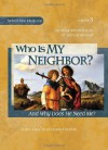 Who is My Neighbor? And Why Does He Need Me (What We Believe, #3) - John Hay