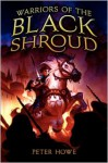 Warriors of the Black Shroud - Peter Howe