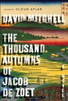 The Thousand Autumns of Jacob De Zoet, A Novel - David Mitchell