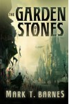 The Garden of Stones - Mark T. Barnes