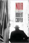 Noir: A Novel - Robert Coover