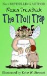 The Troll Trap - Rosen Trevithick, Katie W. Stewart