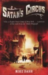 Satan's Circus: Murder, Vice, Police Corruption And New York's Trial Of The Century - Mike Dash