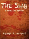 The Slab: A Novel of Horror - Michael R. Collings
