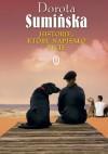 Historie, które napisało życie - Dorota Sumińska