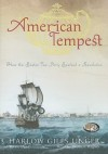 American Tempest: The Heroes and Villains of the Boston Tea Party (MP3 on CD) - Harlow Giles Unger