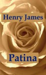 Patina - Henry James, Hansi Bochow-Bl Thgen, Fedor Bochow