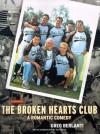 The Broken Hearts Club: A Romantic Comedy - Greg Berlanti
