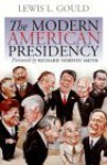 The Modern American Presidency - Lewis L. Gould, Richard Norton Smith