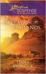 Betrayal in the Badlands - Dana Mentink