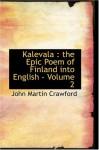 Kalevala : the Epic Poem of Finland, Volume 2 - Elias Lönnrot, John Martin Crawford