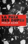 La Paix des dupes (Grands Formats) (French Edition) - Philip Kerr, Johan-Frédérik Hel Guedj